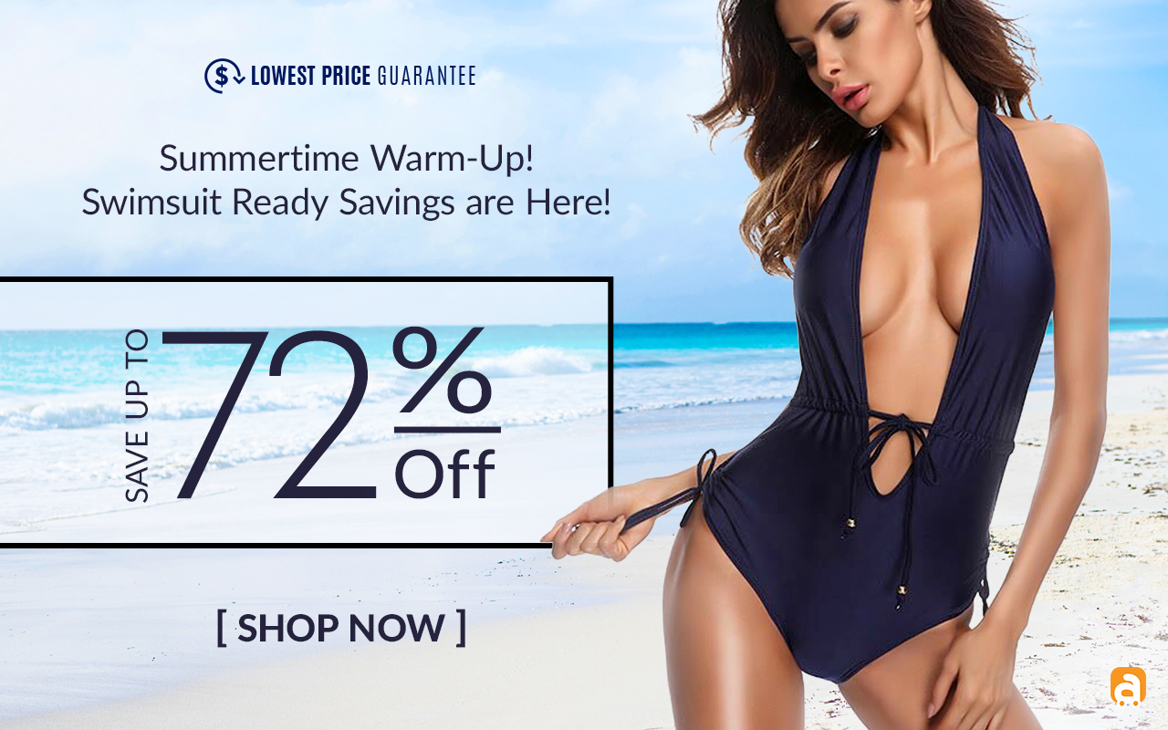 Summertime Warm-Up! Swimsuit Ready Savings are Here! Save Big on Swimwear & Cover-ups!  Save up to 7