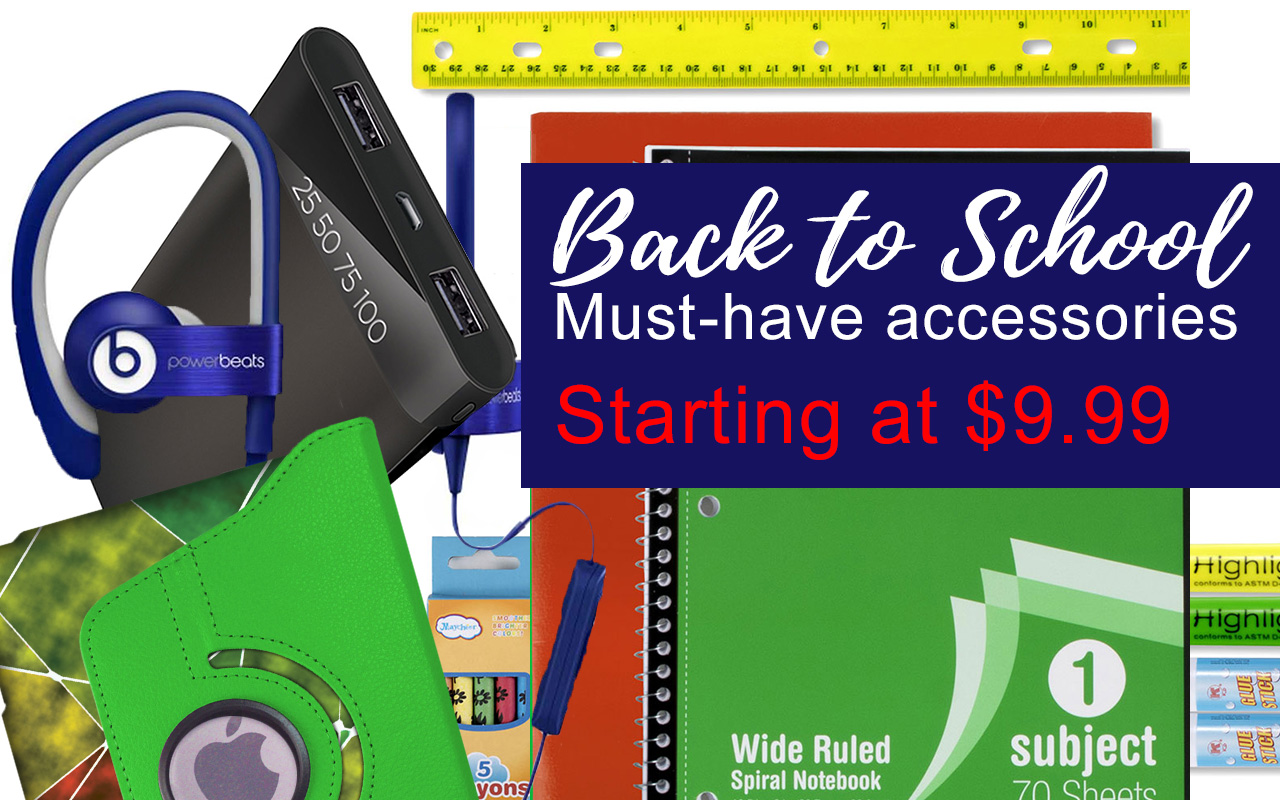 Back-to-School Must-Have Accessories Starting as low as $9.99!